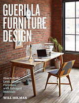 Guerilla Furniture Design   How To Build Lean, Modern Furniture With  Salvaged Materials
