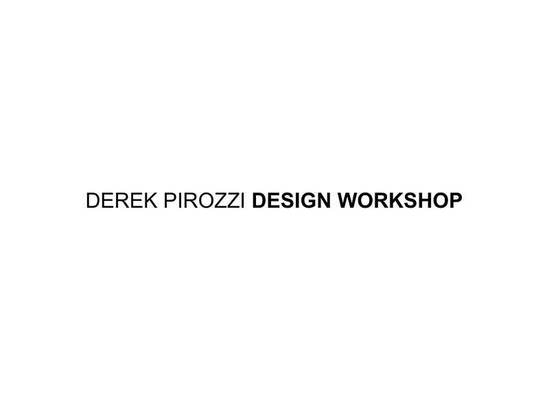 Derek Pirozzi Design Workshop