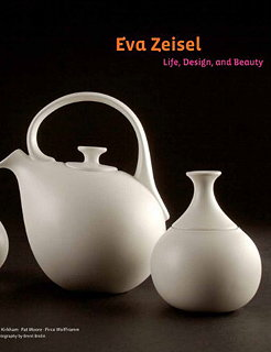Eva Zeisel - Life, Design, and Beauty