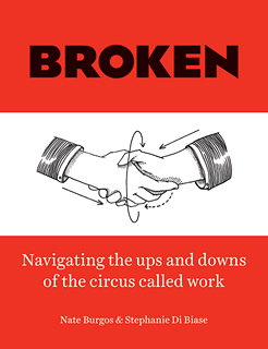BROKEN - Navigating the Ups and Downs of the Circus Called Work