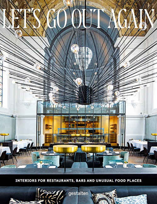 Let\'s Go Out Again: Interiors for Restaurants, Bars, and Unusual ...