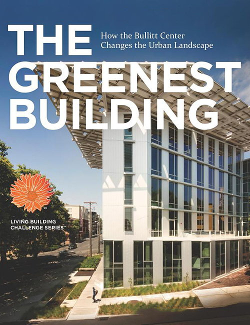 The Greenest Building - How the Bullitt Center Changes the Urban Landscape
