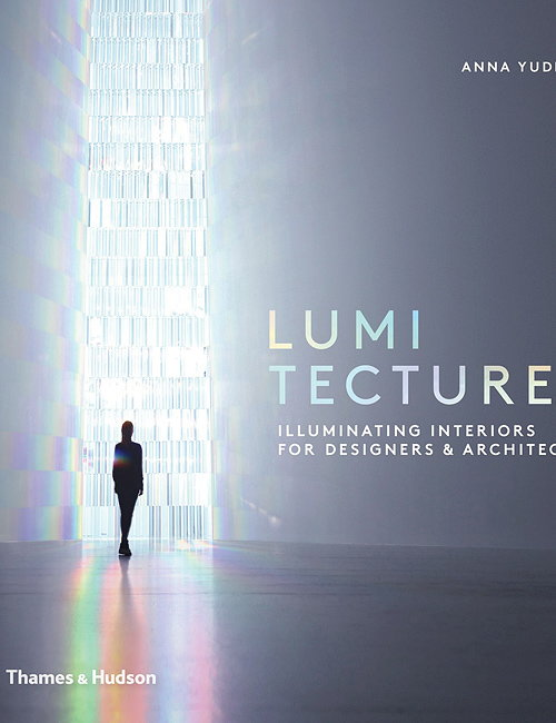 Lumitecture - Illuminating Interiors for Designers and Architects