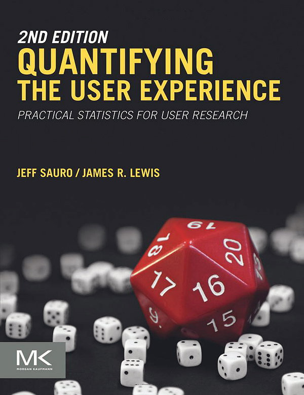 Quantifying the User Experience - Practical Statistics for User Research
