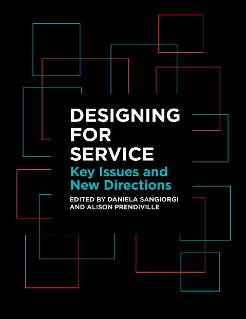 Designing for Service - Key Issues and New Directions