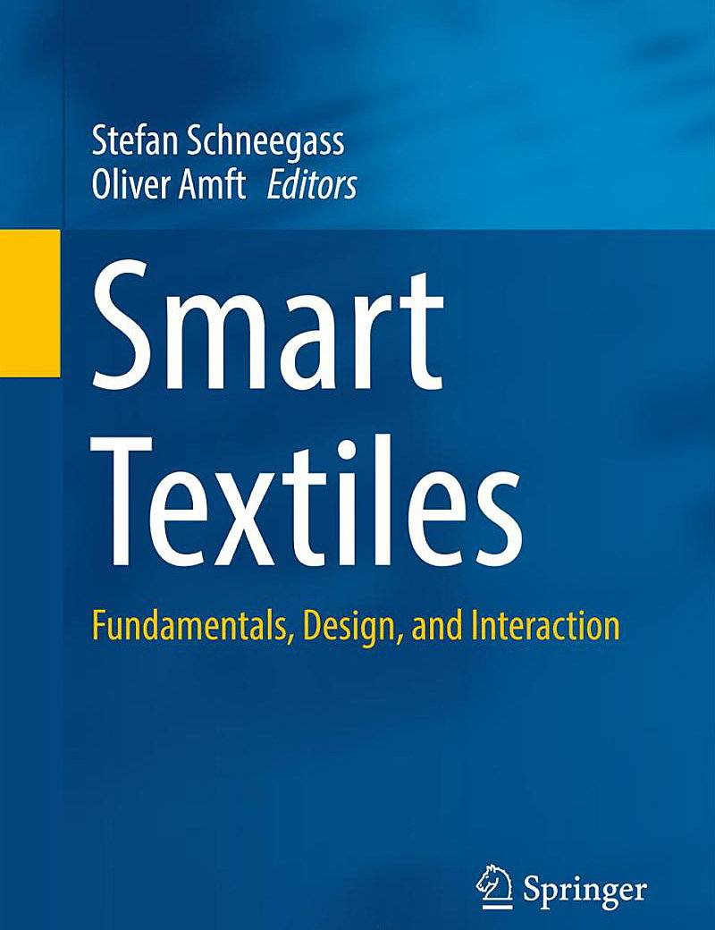 Smart Textiles - Fundamentals, Design, and Interaction