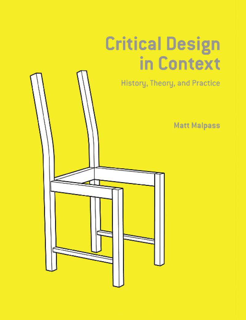Critical Design in Context - History, Theory, and Practices