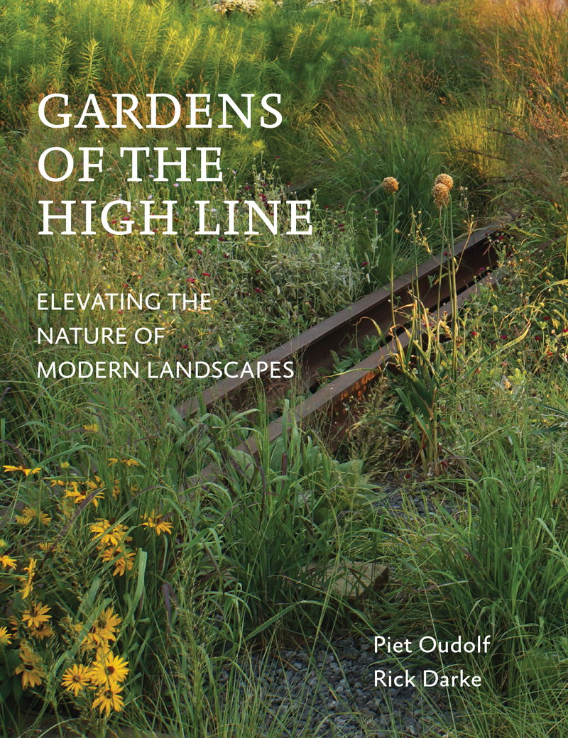 Gardens of the High Line - Elevating the Nature of Modern Landscapes