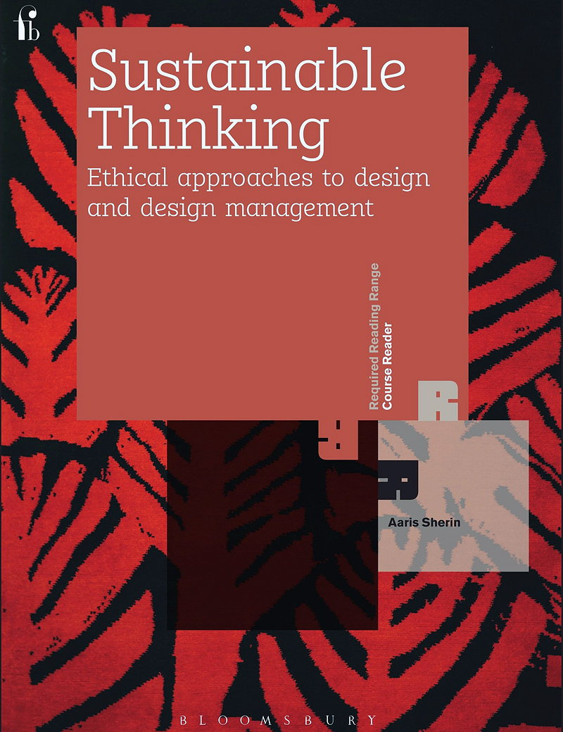 Sustainable Thinking - Ethical Approaches to Design and Design Management