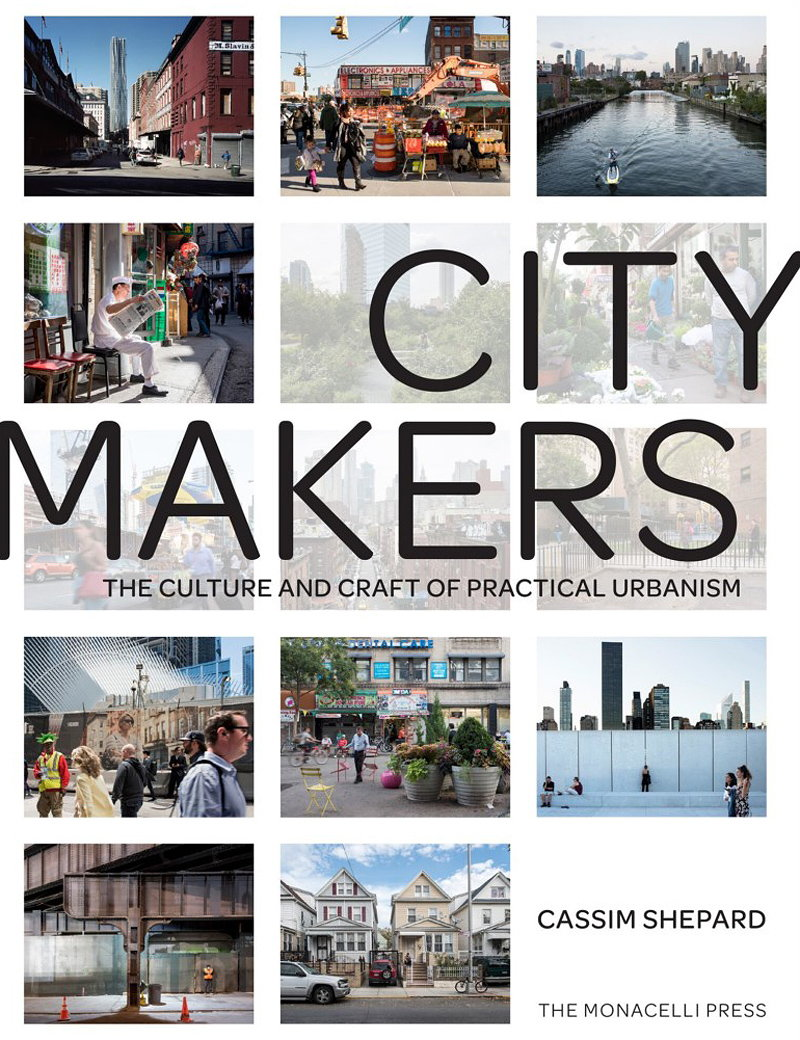 Citymakers - The Culture and Craft of Practical Urbanism