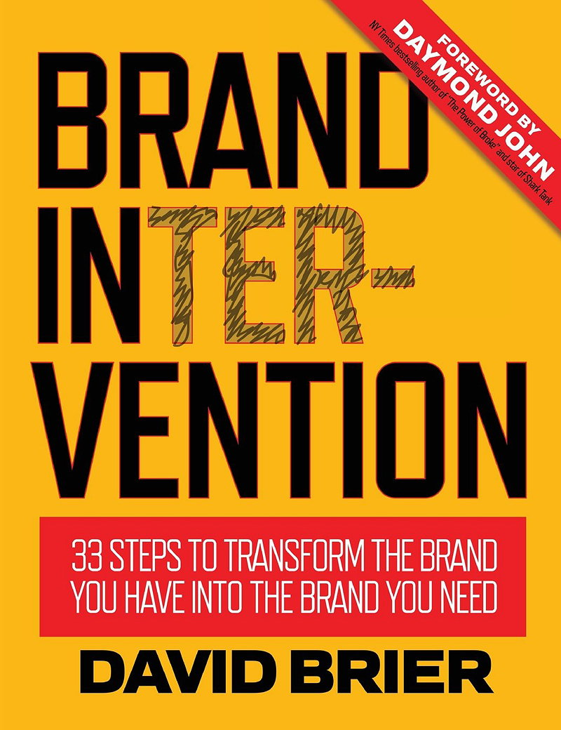 Brand Intervention - 33 Steps to Transform the Brand You Have Into the Brand You Need