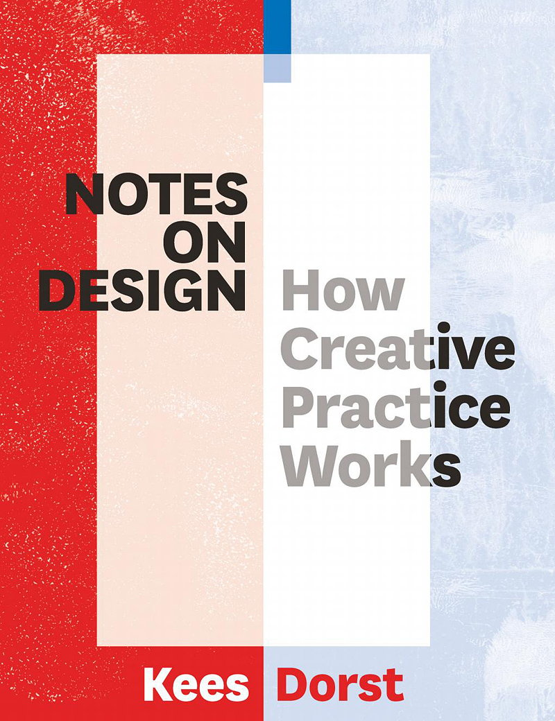Notes on Design - How Creative Practice Works