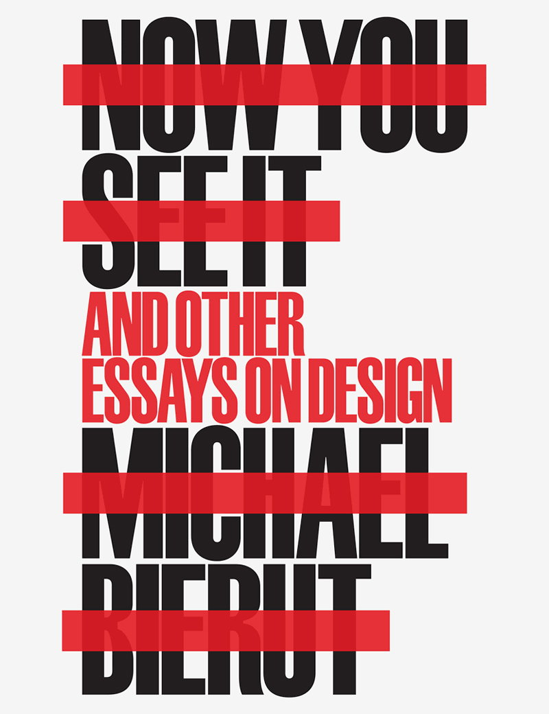 Now You See It and Other Essays on Design
