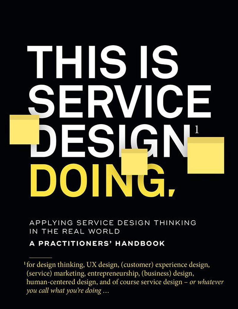 This is Service Design Doing - Applying Service Design Thinking in the Real World