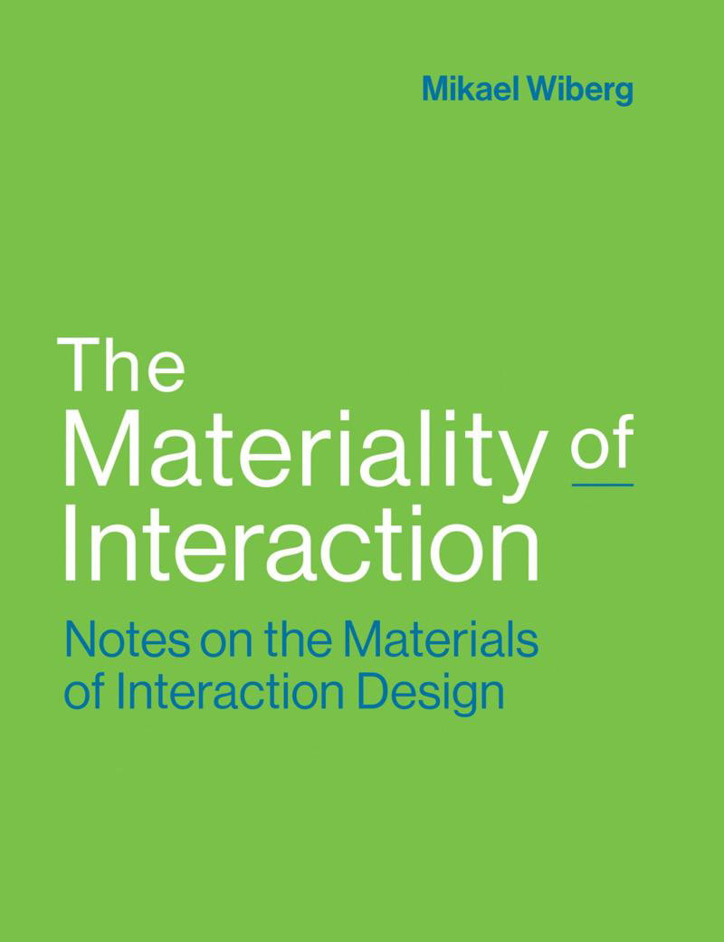 The Materiality of Interaction - Notes on the Materials of Interaction Design