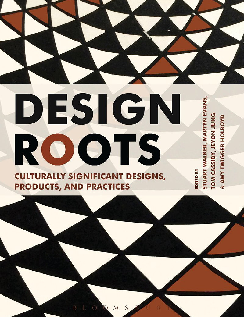 Design Roots - Culturally Significant Designs, Products and Practices