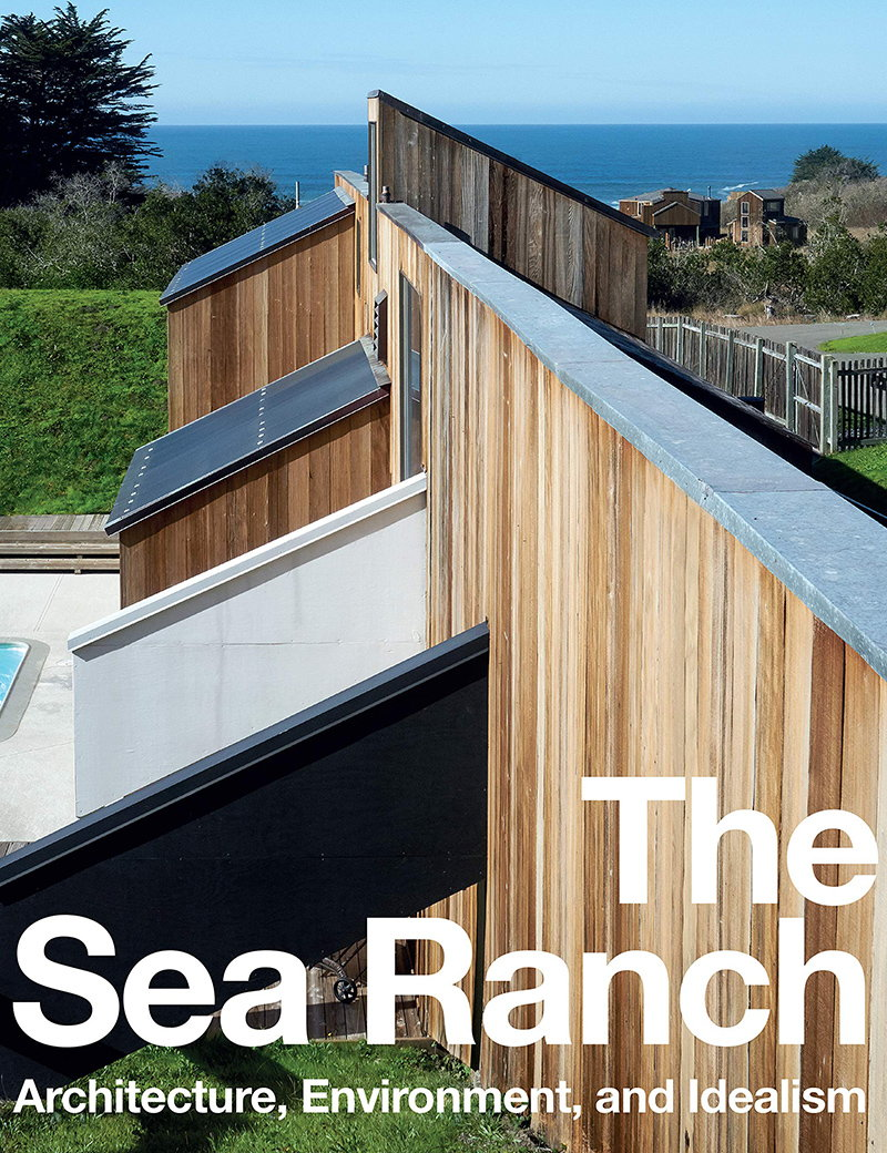 The Sea Ranch - Architecture, Environment, and Idealism
