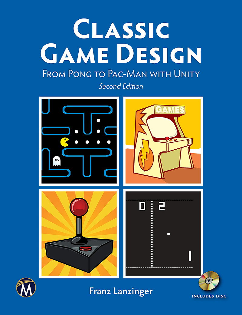 Classic Game Design - From Pong to Pac-Man with Unity