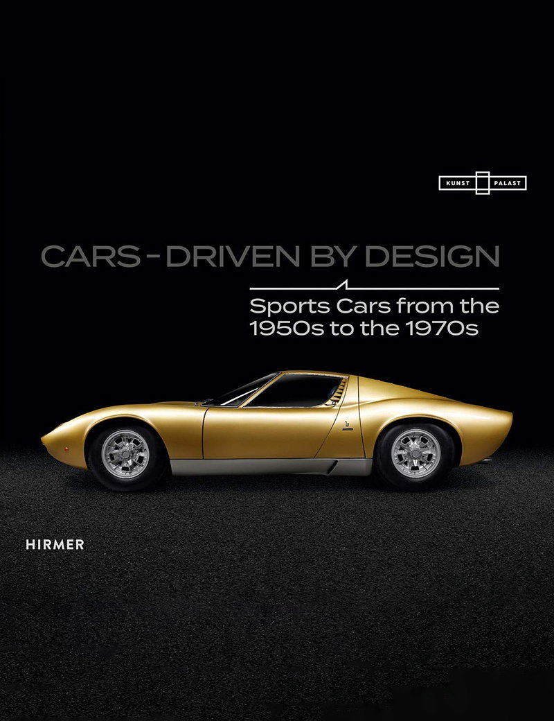 Cars - Driven by Design - Sports Cars from the 1950s to the 1970s