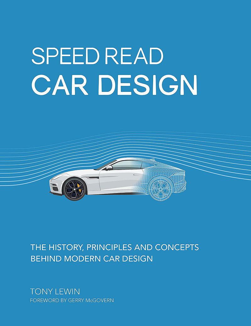 Speed Read Car Design - The History, Principles and Concepts Behind Modern Car Design