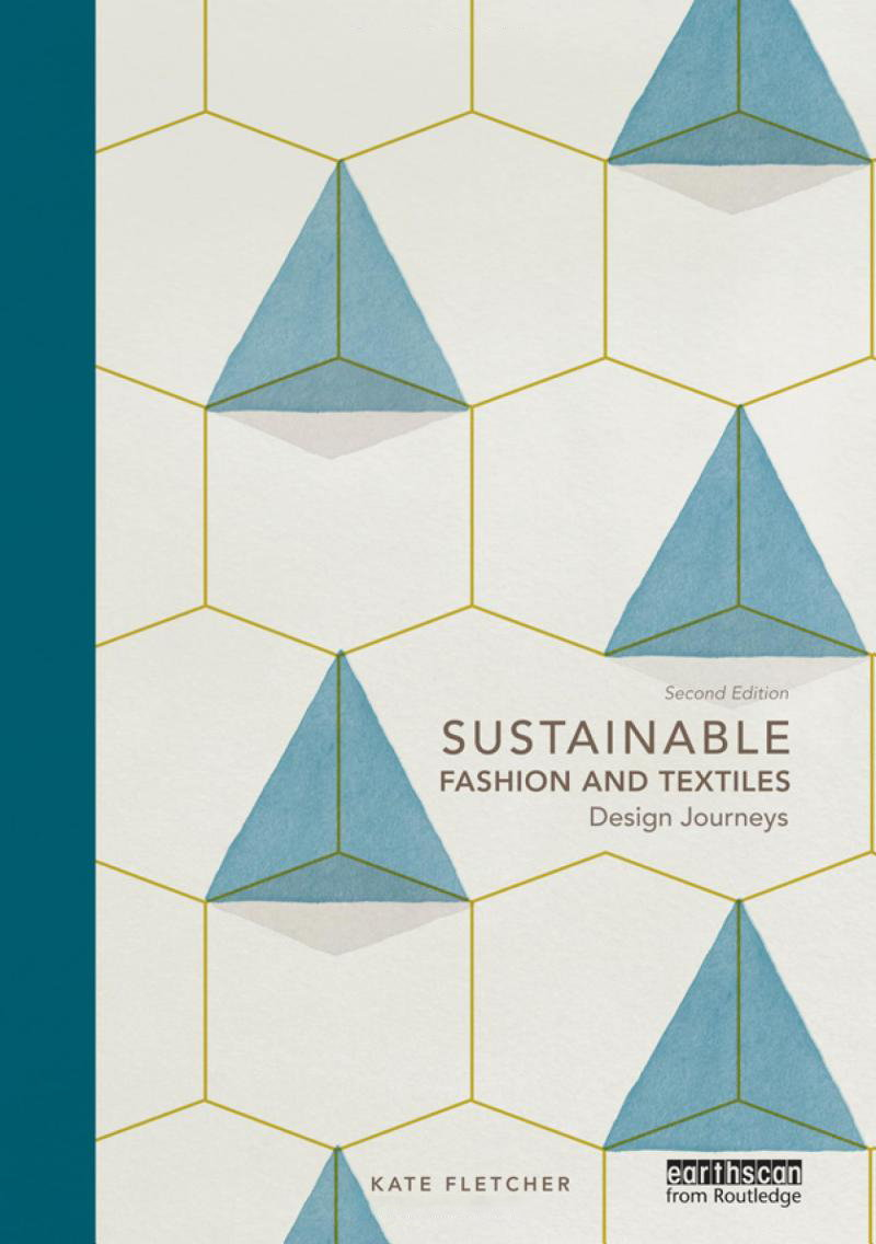 Sustainable Fashion and Textiles - Design Journeys