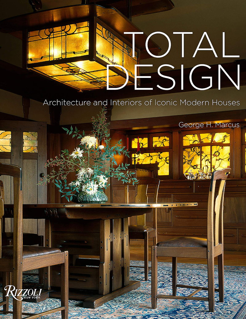 Total Design - Architecture and Interiors of Iconic Modern Houses