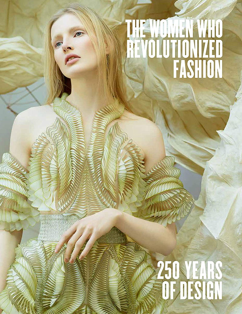 The Women Who Revolutionized Fashion - 250 Years of Design