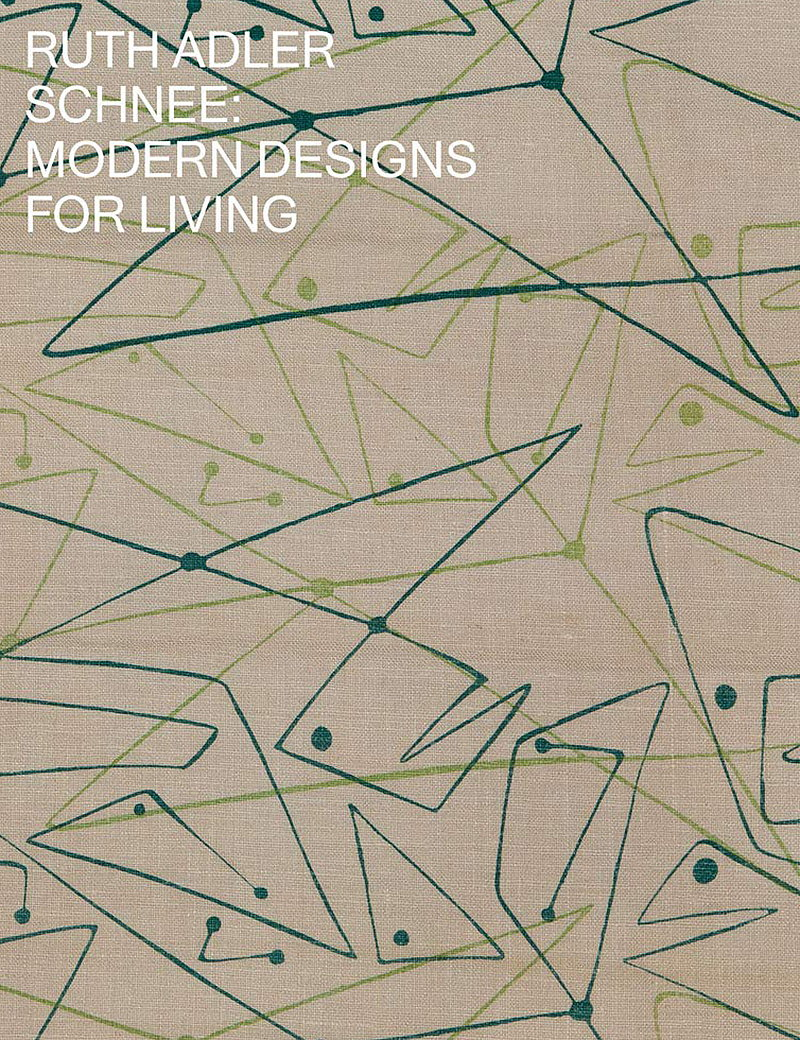 Ruth Adler Schnee - Modern Designs for Living