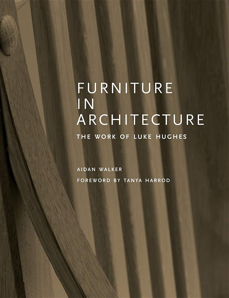 Furniture in Architecture - The Work of Luke Hughes