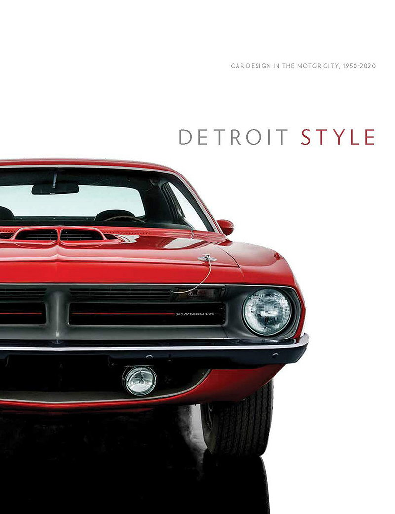Detroit Style - Car Design in the Motor City, 1950-2020
