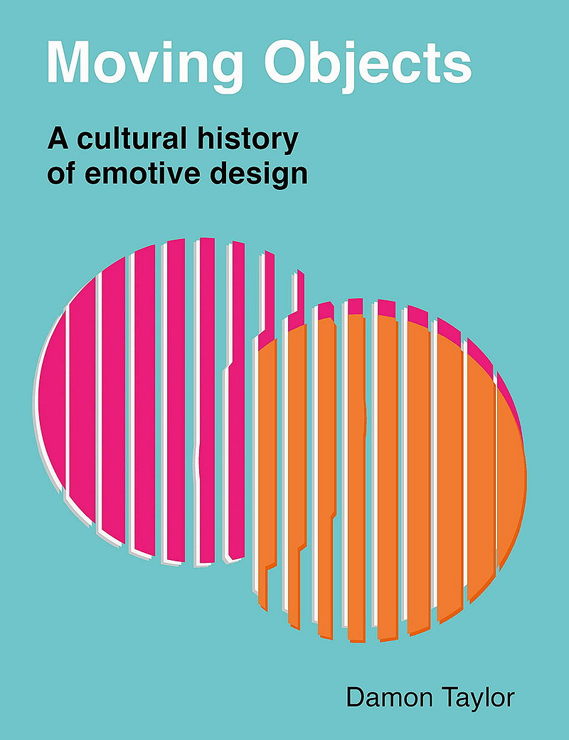 Moving Objects - A Cultural History of Emotive Design