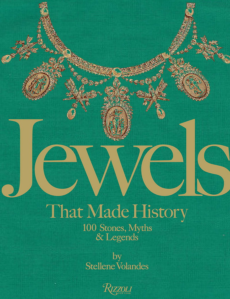 Jewels That Made History - 101 Stones, Myths, and Legends