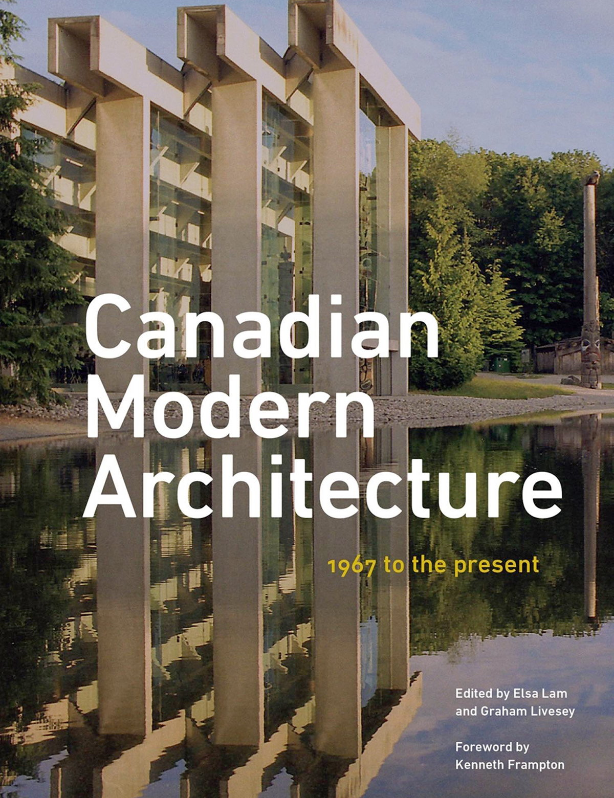 Canadian Modern Architecture - A Fifty Year Retrospective