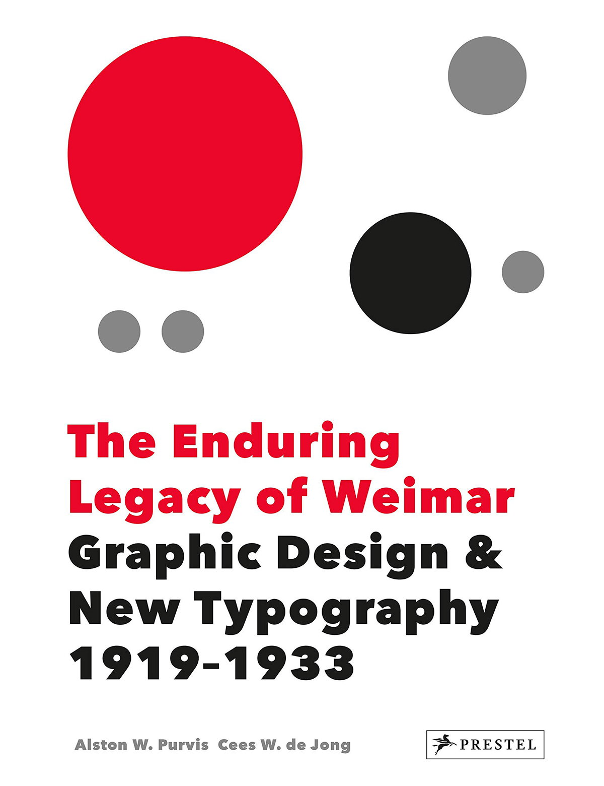 The Enduring Legacy of Weimar - Graphic Design and New Typography 1919-1933