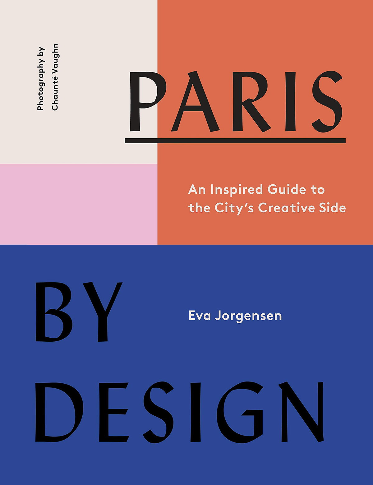 Paris by Design - An Inspired Guide to the City's Creative Side