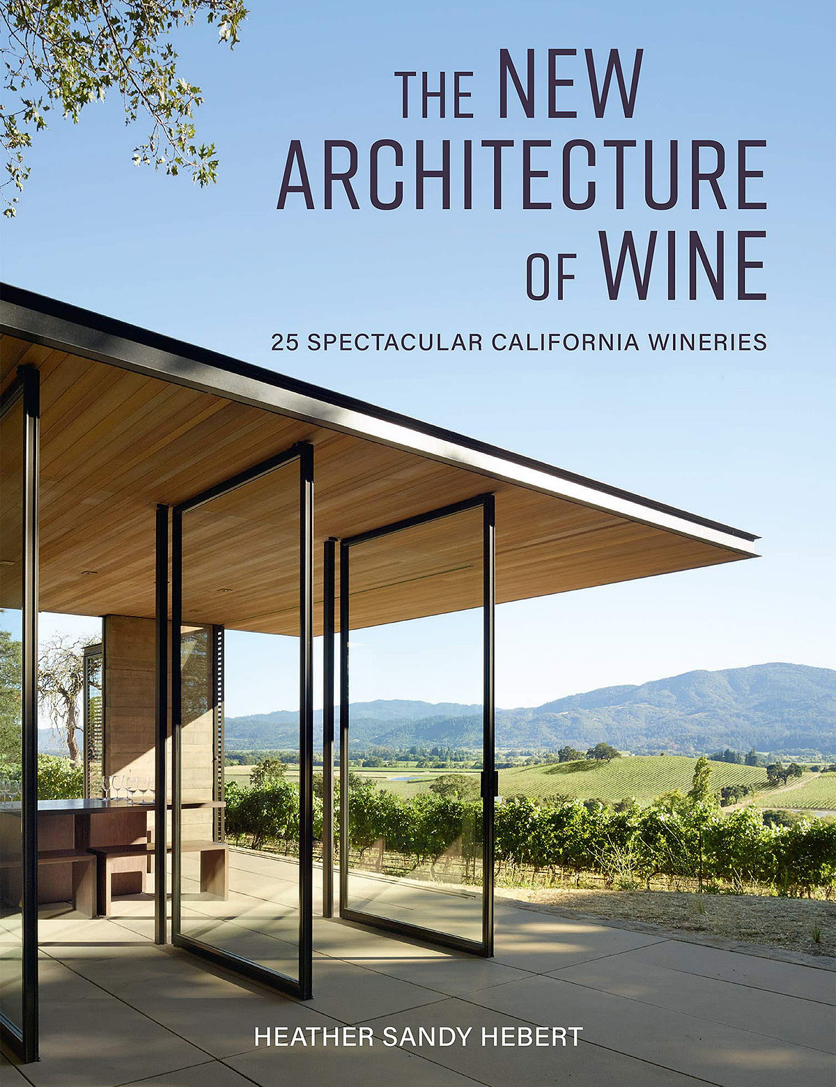 The New Architecture of Wine - 25 Spectacular California Wineries