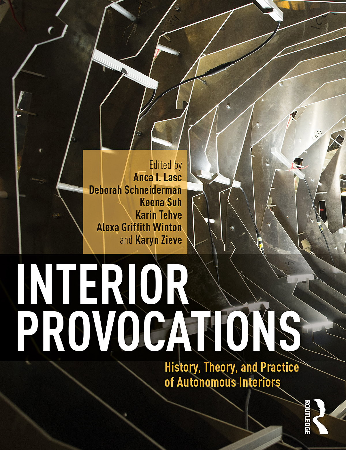 Interior Provocations - History, Theory, and Practice of Autonomous Interiors