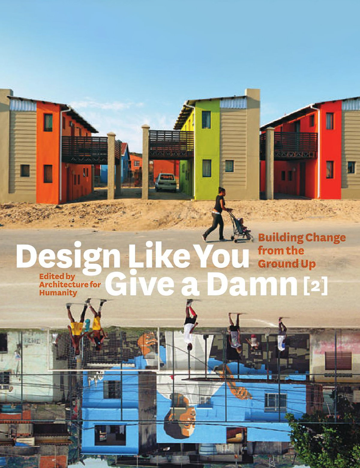 Design Like You Give a Damn 2 - Building Change from the Ground Up