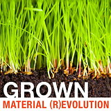 Material (R)evolution - Grown Materials