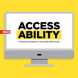 RGD Accessibility For All - New Resources Help Make the Web More Accessible
