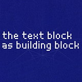 The Text Block as Building Block with Angie Wang