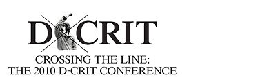 Crossing the Line - The 2010 D-Crit Conference