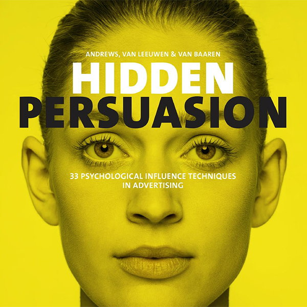 Hidden Persuasion - 33 Psychological Influence Techniques in Advertising