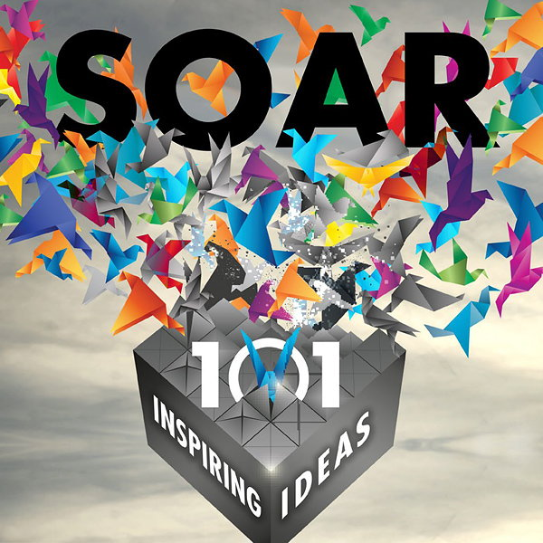 SOAR - 101 Inspiring Ideas for Creative Professionals in Design, Branding and Marketing
