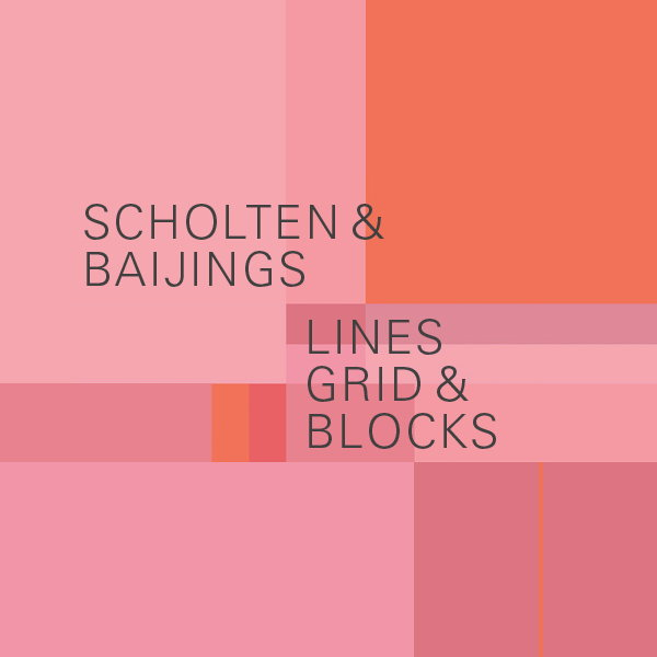 Lines, Grid and Blocks by Scholten and Baijings
