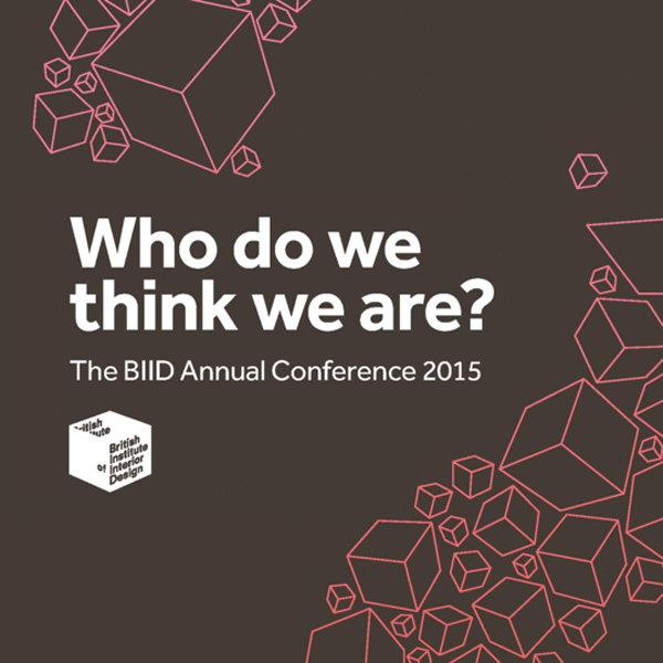 BIID Annual Conference 2015 Who Do We Think Are Jun 1 The British Institute Of Interior Design