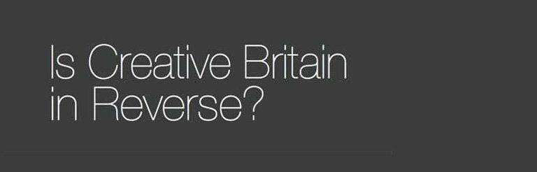 Is Creative Britain in Reverse?