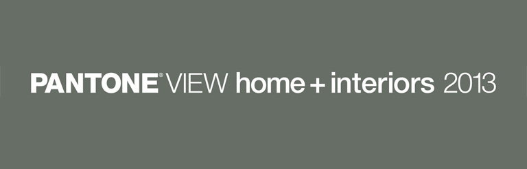 Pantone View Home and Interiors 2013 Trend Forecast