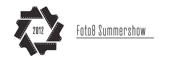Foto8 Summershow 2012 - Call for Entries