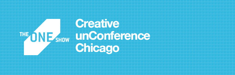 One Show Creative unConference Chicago
